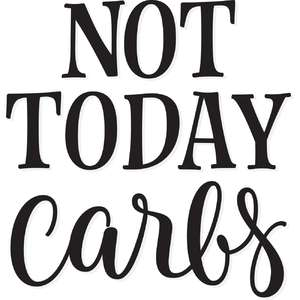 not today carbs