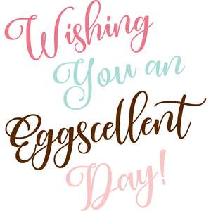 wishing you an eggcellent day