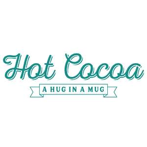 hot cocoa a hug in a mug
