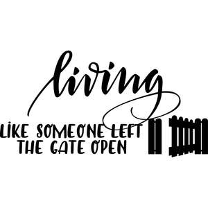 living like someone left the gate open mask quote