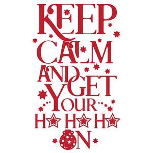 keep calm and get your ho ho ho on