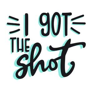 I got the shot phrase