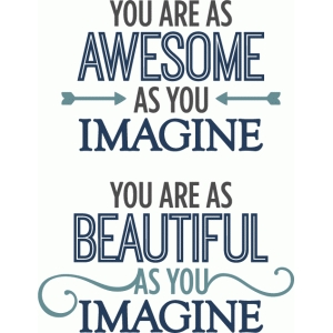 you are awesome, you are beautiful - phrases