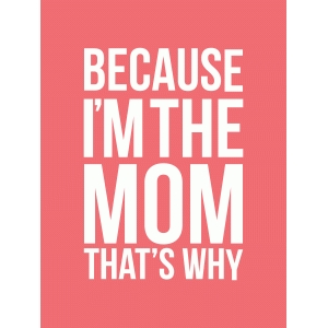 because i'm the mom 3x4 quote card
