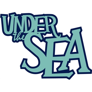 'under the sea' phrase