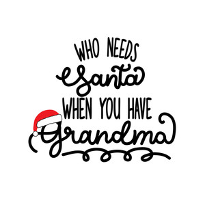 who needs santa when you have grandma