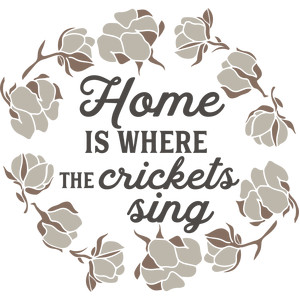 home is where the crickets sing