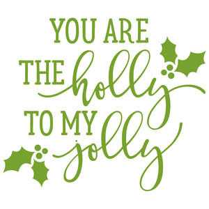 you are the holy to my jolly