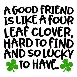 good friend - four leaf clover