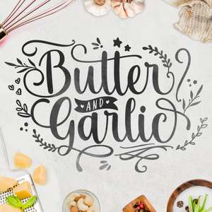 butter and garlic