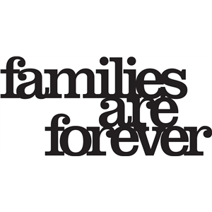 phrase: families are forever