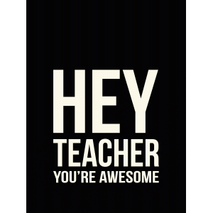 hey teacher quote card
