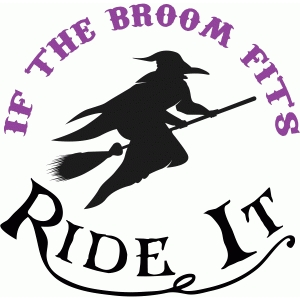 if the broom fits halloween quote