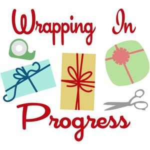 wrapping in progress