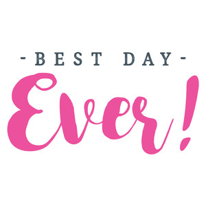 best day ever! quote