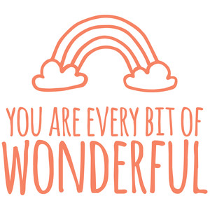 you are every bit of wonderful