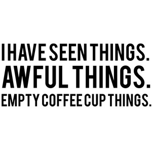 i have seen awful things quote