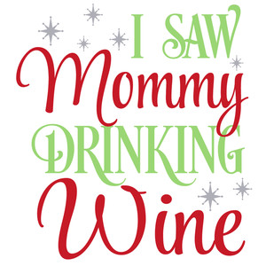 saw mommy drinking wine