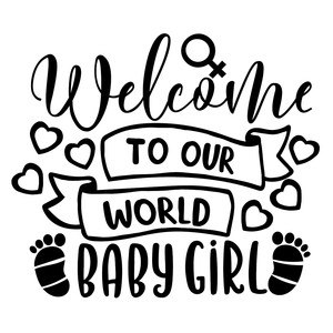 welcome to our world baby girl