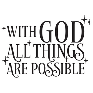 with god all things are possible quote