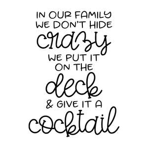 in our family we don't hide crazy - deck
