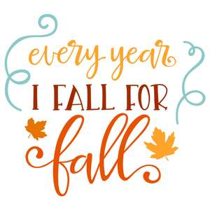 every year i fall for fall