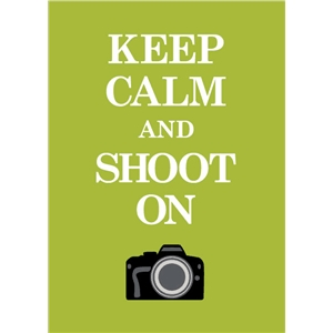 keep calm shoot on phrase