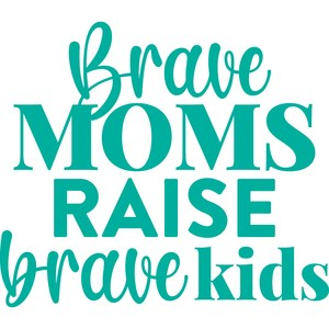 brave moms raise brave kids