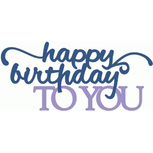 happy birthday - layered script phrase