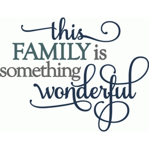this family is wonderful - layered phrase