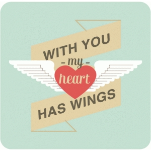with you my heart has wings