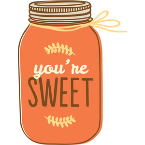 you're sweet mason jar