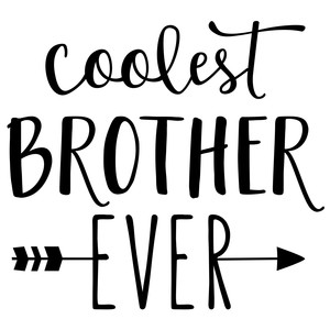 coolest brother ever phrase