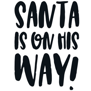 santa is on his way quote