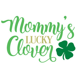mommy's lucky clover