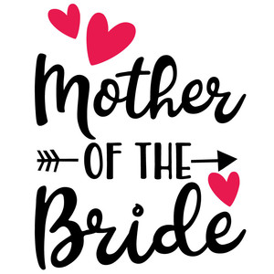 mother of the bride arrow quote