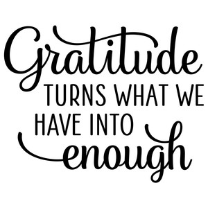 gratitude turns what we have phrase