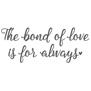 bond of love is for always
