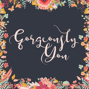 gorgeously you font