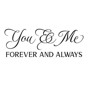 you and me forever and always