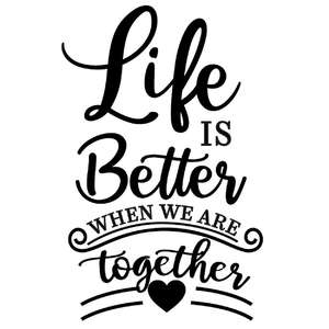 life better together