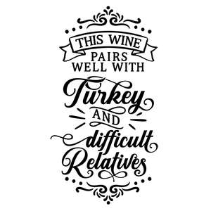 this wine pairs well with turkey and difficult relatives