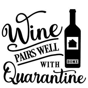 wine pairs well with quarantine