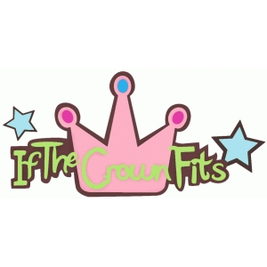 'if the crown fits' phrase