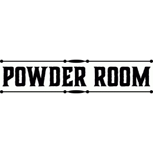 'powder room' vinyl word