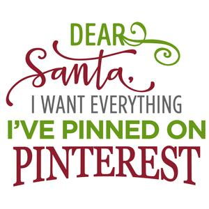 dear santa, i want everything on pinterest phrase