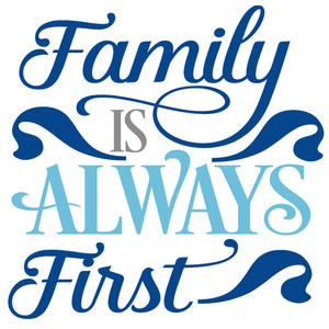 family is always first