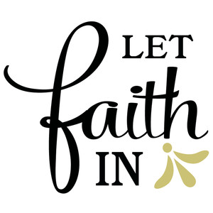 let faith in