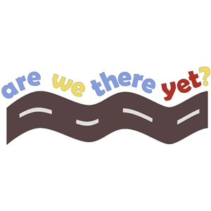 are we there yet phrase