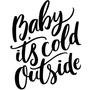 baby it's cold outside christmas